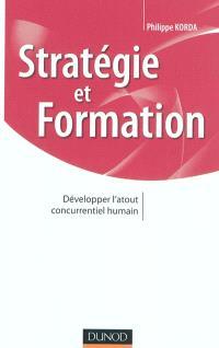 Stratégie et formation : développer l'atout concurrentiel humain
