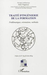 Traité d'ingénierie de la formation : problématiques, orientations, méthodes
