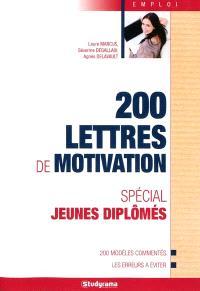 200 lettres de motivation : spécial jeunes diplômés