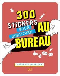 300 stickers pour survivre au bureau : créez vos messages