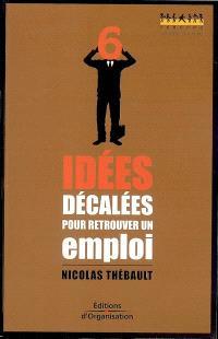 6 idées décalées pour retrouver un emploi