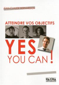 Atteindre vos objectifs : yes you can !