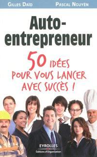 Auto-entrepreneur : 50 idées pour vous lancer avec succès !