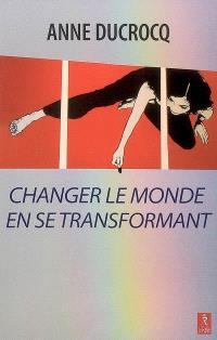 Changer le monde en se transformant