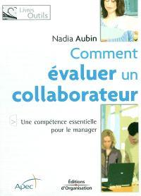 Comment évaluer un collaborateur : une compétence essentielle pour le manager