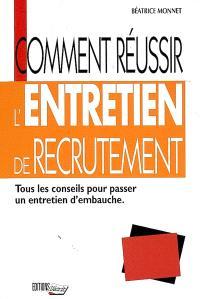 Comment réussir l'entretien de recrutement : tous les conseils pour passer un entretien d'embauche