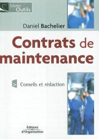 Contrats de maintenance : conseils et rédaction : industrie, tertiaire, transport