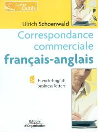 Correspondance commerciale français-anglais : édition bilingue = French-English business letters : bilingual edition