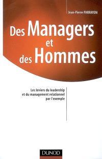 Des managers et des hommes : les leviers du leadership et du management relationnel par l'exemple