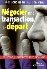 Employeurs, salariés : négocier une transaction de départ