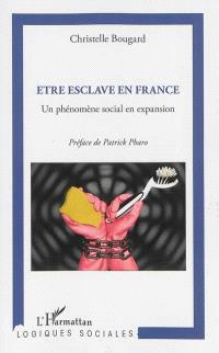 Etre esclave en France : un phénomène social en expansion