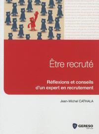 Etre recruté : réflexions et conseils d'un expert en recrutement