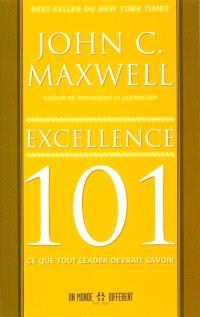 Excellence 101  : ce que tout leader devrait savoir