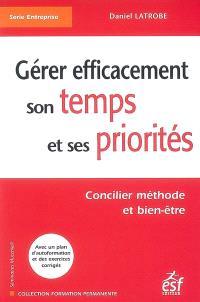 Gérer efficacement son temps et ses priorités : concilier méthode et bien-être