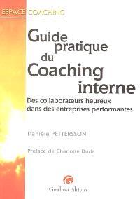 Guide pratique du coaching interne : des collaborateurs heureux dans des entreprises performantes