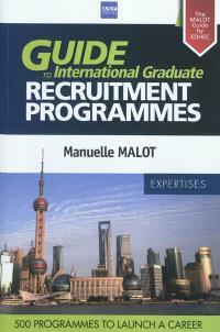 Guide to international graduate recruitment programmes : the Malot guide : 280 companies and 500 programmes to launch a career