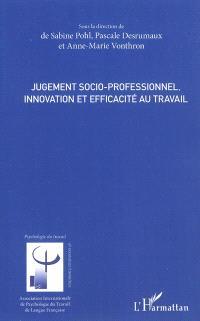 Jugement socio-professionnel : innovation et efficacité au travail