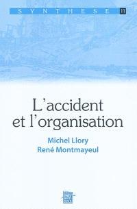 L'accident et l'organisation