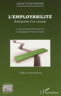 L'employabilité : ambiguïtés d'un concept : le cas des entreprises d'insertion de Bourgogne et Franche-Comté