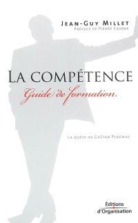La compétence : guide de formation : la quête de Gaëtan Plagnac