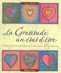 La gratitude, un état d'être : comment donner et recevoir de la joie chaque jour de votre vie