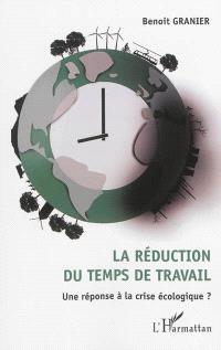 La réduction du temps de travail : une réponse à la crise écologique ?