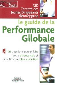 Le guide de la performance globale : 100 questions pour faire votre diagnostic et établir votre plan d'action