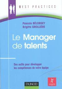 Le manager de talents : des outils pour développer les compétences de votre équipe