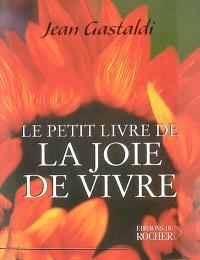 Le petit livre de la joie de vivre