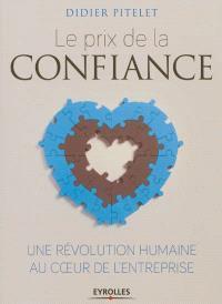 Le prix de la confiance : une révolution humaine au coeur de l'entreprise