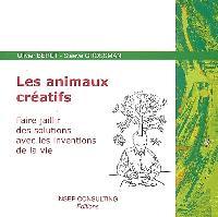 Les animaux créatifs : faire jaillir des solutions avec les inventions de la vie