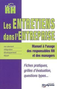 Les entretiens dans l'entreprise : manuel à l'usage des responsables RH et des managers : recrutement, intégration, développement, départ