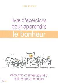 Livre d'exercices pour apprendre le bonheur