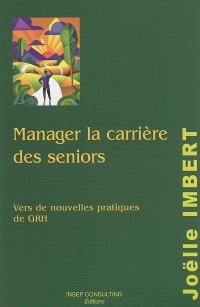 Manager la carrière des seniors : vers de nouvelles pratiques de GRH