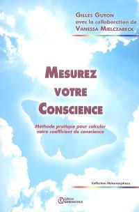 Mesurez votre conscience : méthode pratique pour calculer votre coefficient de conscience