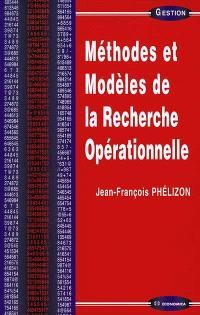 Méthodes et modèles de la recherche opérationnelle