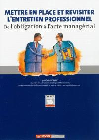 Mettre en place et revisiter l'entretien professionnel : de l'obligation à l'acte managérial