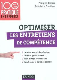 Optimiser les entretiens de compétence : entretien annuel d'évaluation, entretien professionnel, bilan d'étape professionnel, entretien de 2e partie de carrière