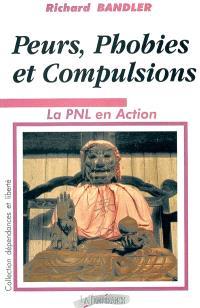 Peurs, phobies et compulsions : la PNL en action