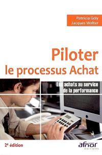Piloter le processus achat : les achats au service de la performance