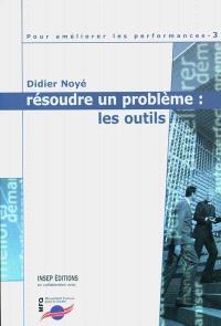 Pour améliorer les performances. Volume 3, Résoudre un problème : les outils