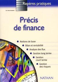 Précis de finance : notions de base, bilan et rentabilité, analyse des flux, gestion long terme, gestion court terme, gestion des risques