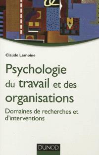 Psychologie du travail et des organisations : domaines de recherches et d'interventions