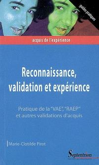 Reconnaissance, validation et expérience : pratique de la VAE, RAEP et autres validations d'acquis