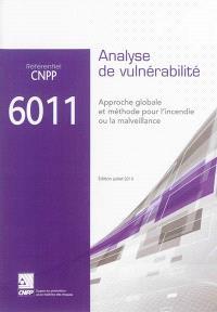 Référentiel CNPP 6011 : analyse de vulnérabilité : approche globale et méthode pour l'incendie et la malveillance