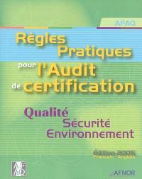 Règles pratiques pour l'audit de certification : qualité, sécurité, environnement : édition 2005