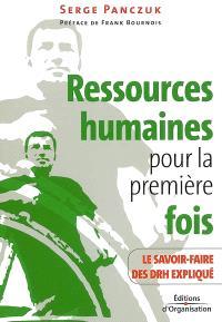 Ressources humaines pour la première fois : le savoir-faire des DRH expliqué