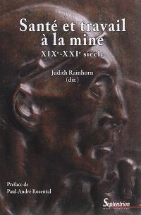 Santé et travail à la mine : XIXe-XXIe siècle