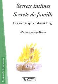 Secrets intimes, secrets de famille ? : ces secrets qui en disent long !