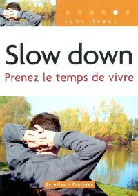 Slow down : prenez le temps de vivre
